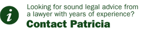 Looking for sound legal advice from a lawyer with years of experience? Contact Patricia